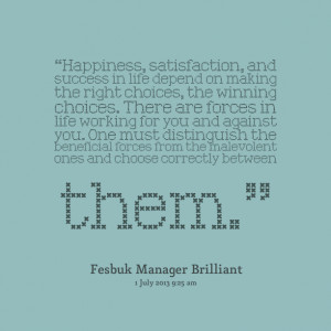 """Quotes Picture: """"happiness, satisfaction, and success in life depend ..."""