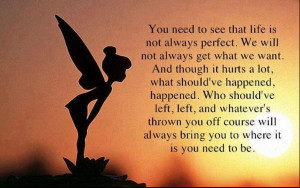 You+need+to+see+that+life+is+not+always+perfect.+We+will+not+always ...
