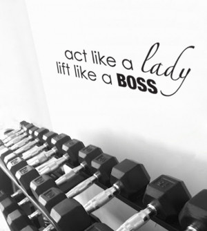 Motivational Weight Loss Fitness Decal Act Like A Lady Lift Like A ...