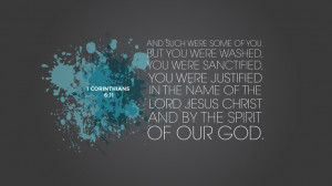 of you. But you were washed, you were sanctified, you were justified ...