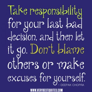 decision-quotes-let-it-go-quotes.-Don't-blame-others-or-make-excuses ...