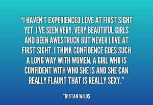 quote-Tristan-Wilds-i-havent-experienced-love-at-first-sight-228969