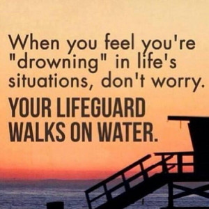 Quotes About Getting Through Life Day 114-life guards