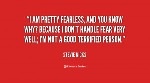 quote-Stevie-Nicks-i-am-pretty-fearless-and-you-know-135311_2.png
