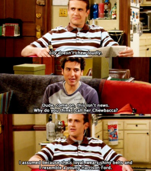 HIMYM | Marshall Eriksen: Lily doesn't chew loudly. Ted Mosby: Dude ...