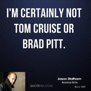 jason-statham-jason-statham-im-certainly-not-tom-cruise-or-brad.jpg
