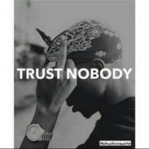 Tupac Trust Nobody