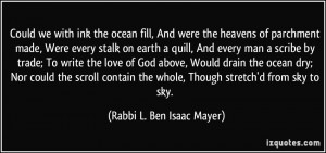 ... whole, Though stretch'd from sky to sky. - Rabbi L. Ben Isaac Mayer