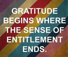 Gratitude and Entitlement More