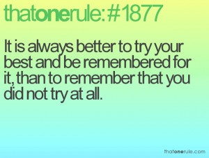 Always Try Your Best Quotes It is always better to try