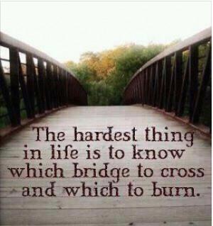 which bridges to burn