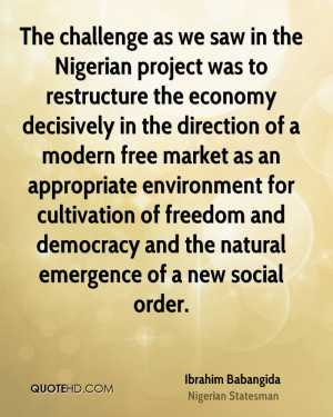 The challenge as we saw in the Nigerian project was to restructure the ...