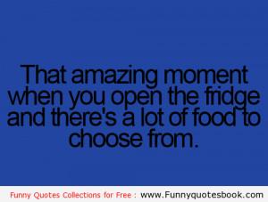 Amazing moment when fridge full - Funny Quotes