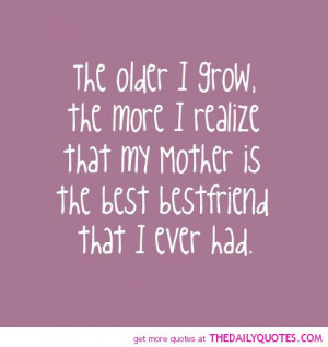 ... grow-realize-mother-best-friend-family-quotes-sayings-pictures.jpg