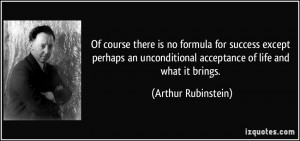 Of course there is no formula for success except perhaps an ...