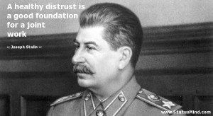 ... foundation for a joint work - Joseph Stalin Quotes - StatusMind.com
