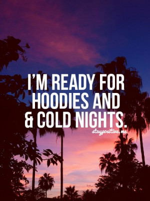 ready for hoodies and cold nights.