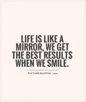 Life Quotes Smile Quotes Mirror Quotes