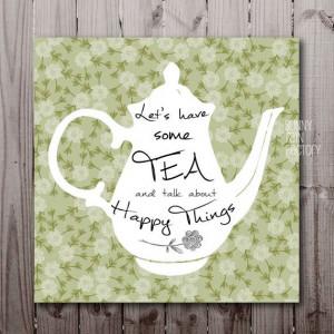 Kitchen quote art, Tea quotes, Tea printables, Green kitchen wall ...