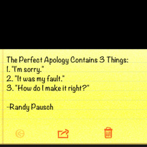 The Perfect Apology -Randy Pausch. [Everyone take note: there is no ...