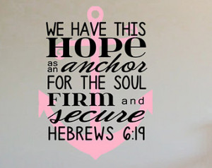 Anchor Nautical Scripture Quote We have this HOPE as an anchor for the ...