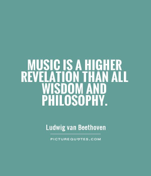 Music Quotes Wisdom Quotes Philosophy Quotes Ludwig Van Beethoven ...