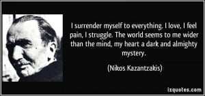 Dark Quotes About Pain More nikos kazantzakis quotes