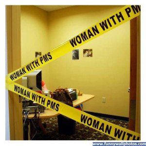 pms pictures | Woman With PMS | Funny Wall Photos