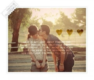 Love is not about finding the right person quote