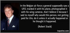 In the Belgian air force a general supposedly saw a UFO, tracked it ...