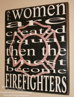 Woman Firefighter Quotes Female firefighter wall art w/