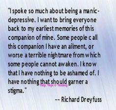 Bipolar Disorder Quotes And Sayings Like. richard dreyfuss on