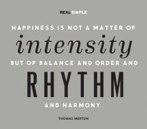 ... of balance and order and rhythm and harmony.