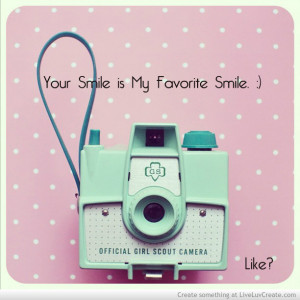 ... , life, love, pretty, quote, quotes, vintage, your my favorite smile