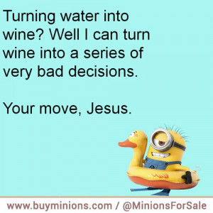 minions-quote-jesus-water-wine