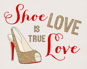 ... , Shoe Quote, Shoe Lover - Gift for Best Friend, Birthday Gift, Glam