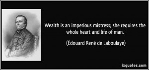 ... the whole heart and life of man. - Édouard René de Laboulaye