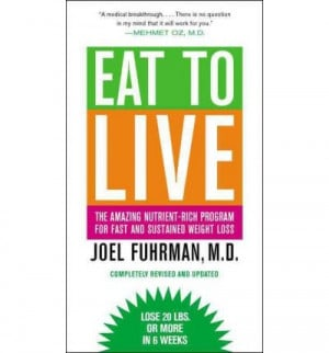 Eat to live - Dr. Joel Fuhrman