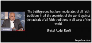 has been moderates of all faith traditions in all the countries ...