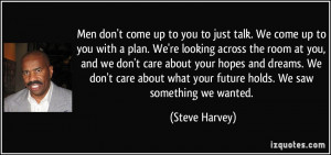 ... what your future holds. We saw something we wanted. - Steve Harvey