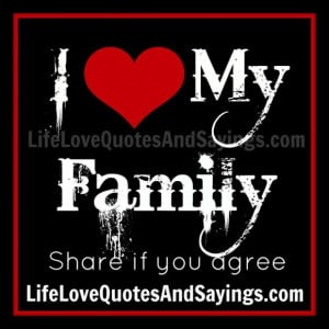 Sweet Quotes About Family Love: I Love Family Also Quotes About Family ...