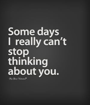 thinking-of-you-quotes-some-days-i-really-cant-stop-thinking-about-you ...