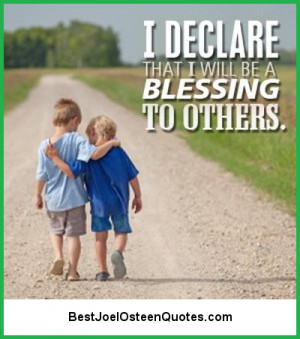 declare that I will be a blessing to others.""