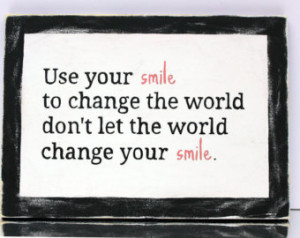 ... quote sign, Use your Smile to change the world, Rustic Home decor