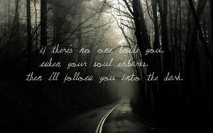 ... ll follow you into the dark.