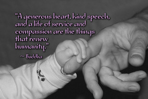 ... service and compassion are the things that renew humanity.