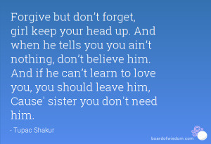 ... don't believe him. And if he can't learn to love you, you should