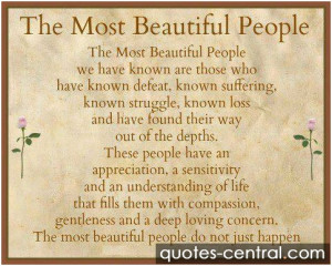 The most beautiful people we have known...