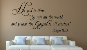 Mark 16:15 He said to them...Christian Wall Decal Quotes