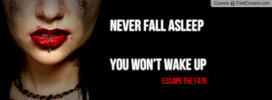 Never Fall Asleep You Wont Wake Up - Fate Quote